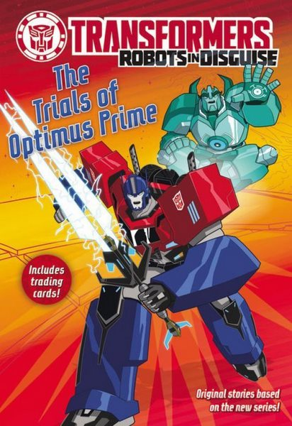 Robots in Disguise The Trials of Optimus Prime Young Readers Book - Transformers News - TFW2005