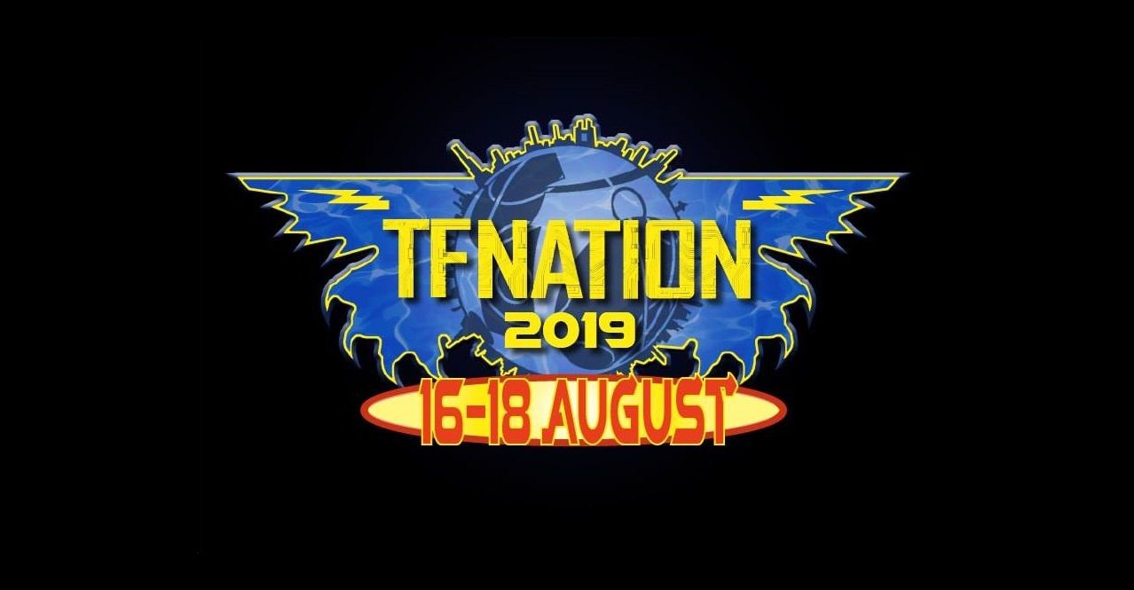 TFNation 2019 Tickets Now On Sale - Transformers News - TFW2005