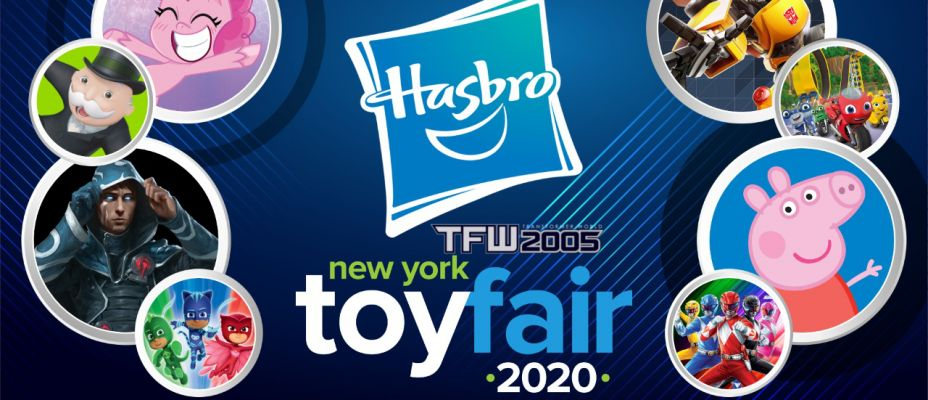 TFW2005 Coverage Of Hasbro Toy Fair 2020 Investor Preview Event